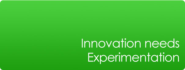 Innovation needs Experimentation